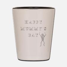 Mummys Day White Shot Glass