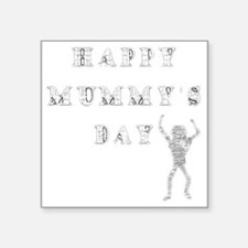 "Mummys Day White Square Sticker 3"" x 3"""