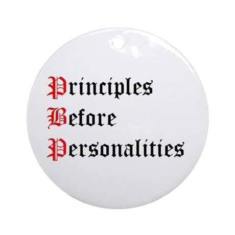 Principles Before Personalities Ornament (Round)