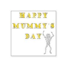 "Mummys Day Square Sticker 3"" x 3"""