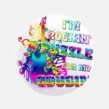 """Im Rockin A Puzzle for my Cousin 3.5"""" Button"""