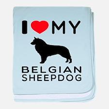 I Love My Belgian Sheepdog. baby blanket
