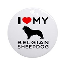 I Love My Belgian Sheepdog. Ornament (Round)