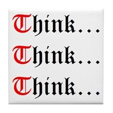 Think Think Think Tile Coaster