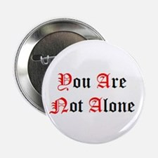 You Are Not Alone Button