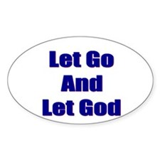 Let Go And Let God Oval Decal