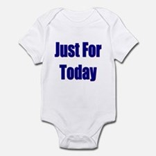 Just For Today Infant Bodysuit