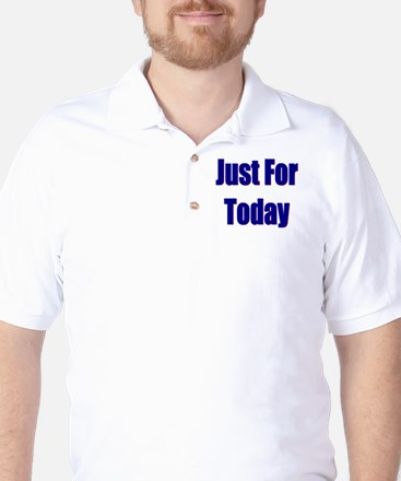 Just For Today Golf Shirt