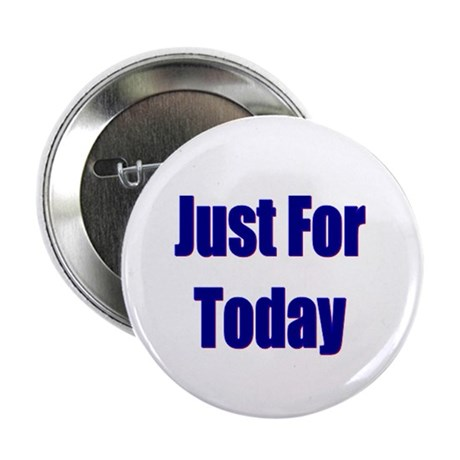 Just For Today Button