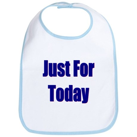 Just For Today Bib