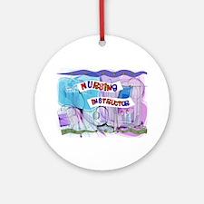 Nursing instructor Round Ornament