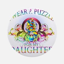 I Wear A Puzzle for my Daughter (fl Round Ornament