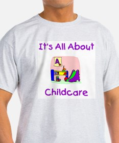 It's All About Childcare Ash Grey T-Shirt