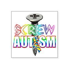 """Screw Autism Square Sticker 3"""" x 3"""""""