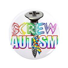 "Screw Autism 3.5"" Button"