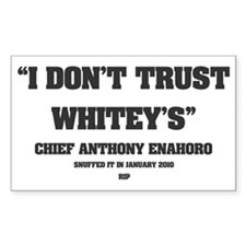 CHIEF ENAHORO - I DONT TRUST W Decal