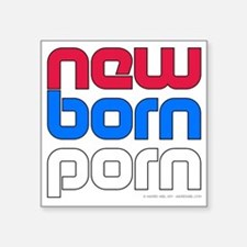 "New Born Porn (alt) Square Sticker 3"" x 3"""