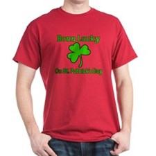 Born Lucky on St Patrick's Day T-Shirt