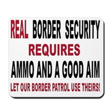 REAL BORDER SECURITY REQUIRES t shirt Mousepad