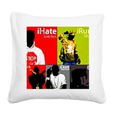 1.ihate snitches Square Canvas Pillow