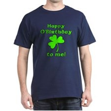 Happy O'Birthday to Me T-Shirt