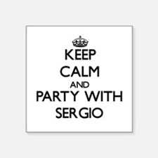 Keep Calm and Party with Sergio Sticker