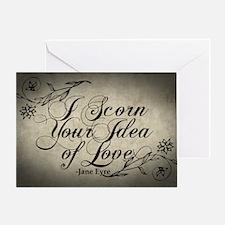 i-scorn-your-idea-of-love_12x18 Greeting Card