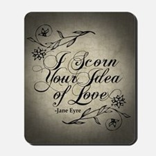 i-scorn-your-idea-of-love_b Mousepad