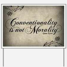 conventionality-is-not-morality_sb Yard Sign