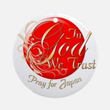 In God We Trust Pray for Japan copy Round Ornament
