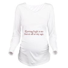 getting-high3 Long Sleeve Maternity T-Shirt