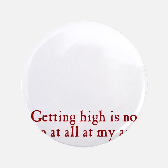 "getting-high3 3.5"" Button"