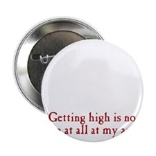 "getting-high3 2.25"" Button"
