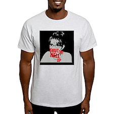 Shut The Hell Up Palin T-Shirt