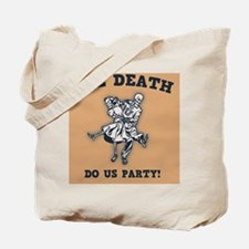 death-party-BUT Tote Bag