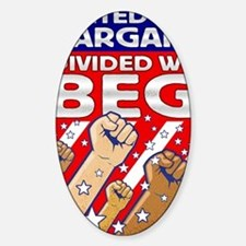 United We Bargain Divided We Beg 30 Decal