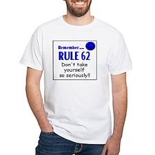 Rule 62 Shirt