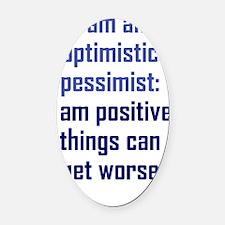 optimistic-pessimist_tall2 Oval Car Magnet