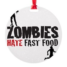 zombies hate fast food Ornament