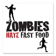 "zombies hate fast food Square Car Magnet 3"" x 3"""