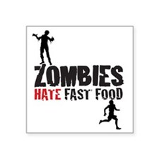 "zombies hate fast food Square Sticker 3"" x 3"""
