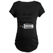 I DRINK UNTIL I PASS OUT -  T-Shirt