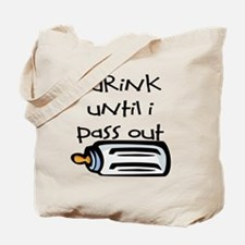 I DRINK UNTIL I PASS OUT - L Tote Bag