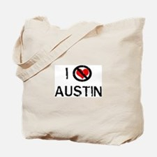 I Hate AUSTIN Tote Bag