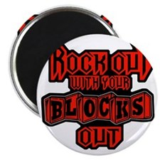 ROCK OUT WITH YOUR BLOCKS OUT - D RED Magnet