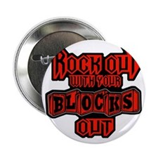 """ROCK OUT WITH YOUR BLOCKS OUT - D RED 2.25"""" Button"""