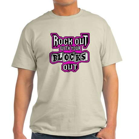 ROCK OUT WITH YOUR BLOCKS OUT - L PI Light T-Shirt
