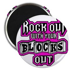 ROCK OUT WITH YOUR BLOCKS OUT - L PINK Magnet