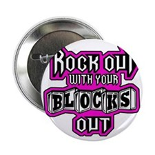"""ROCK OUT WITH YOUR BLOCKS OUT - L PIN 2.25"""" Button"""