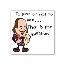 """TO PEE OR NOT TO PEE - L Square Sticker 3"""" x 3"""""""